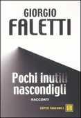 Libro Pochi inutili nascondigli Giorgio Faletti