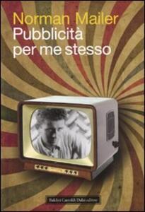 Pubblicità per me stesso - Norman Mailer - copertina