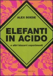 Camfeed.it Elefanti in acido e altri bizzarri esperimenti Image