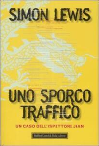 Libro Uno sporco traffico Simon Lewis