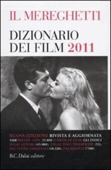 Il Mereghetti. Dizionario dei film 2011 - Paolo Mereghetti - copertina