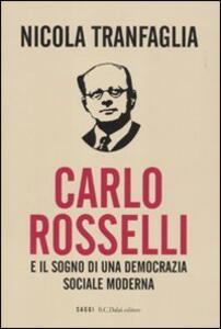 Carlo Rosselli e il sogno di una democrazia sociale moderna