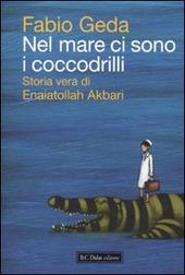Nel mare ci sono i coccodrilli. Storia vera di Enaiatollah Akbari copertina