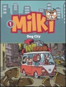 Dog city. Milki. Vol. 1