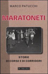 Maratoneti. Storie di corse...