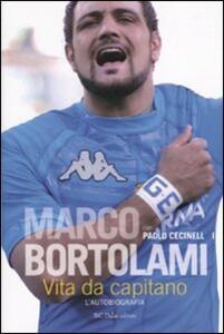 Libro Vita da capitano. L'autobiografia Marco Bortolami Paolo Cecinelli