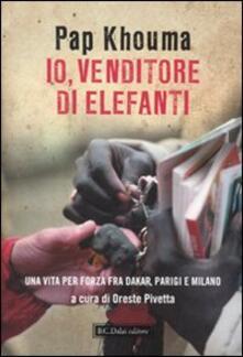 Listadelpopolo.it Io, venditore di elefanti. Una vita per forza fra Dakar, Parigi e Milano Image