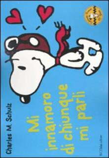 Mi innamoro di chiunque mi parli. Celebrate Peanuts 60 years. Vol. 1.pdf