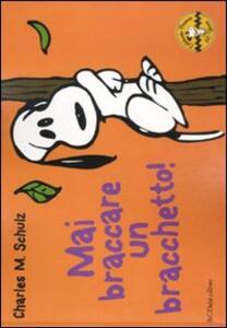 Mai braccare un bracchetto! Celebrate Peanuts 60 years. Vol. 2