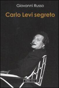 Foto Cover di Carlo Levi segreto, Libro di Giovanni Russo, edito da Dalai Editore