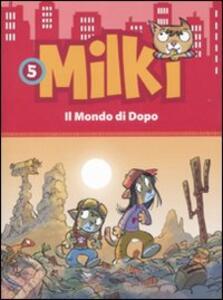 Il mondo di dopo. Milki. Vol. 5