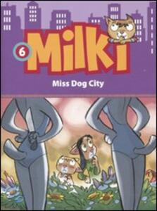 Miss dog city. Milki. Vol. 6