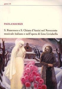 S. Francesco e s. Chiara d'Assisi nel Novecento italiano e nell'opera di Lino Liviabella