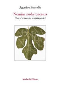 Nomina nuda tenemus (non ci restano che semplici parole)