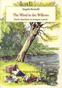 The wind in the willows. Favola edoardiana tra immagini e parole