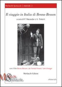 Il viaggio in Italia di Benno Besson. Con il film «Benno Besson, der fremde Freund, l'ami étranger». Con DVD