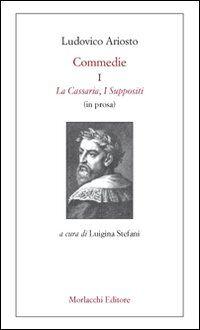 Commedie. Vol. 1: La CassariaI Suppositi (in prosa).