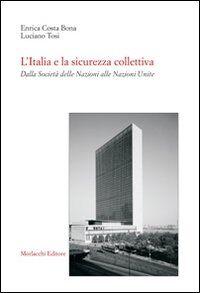 L' Italia e la sicurezza collettiva. Dalla Società delle Nazioni alle Nazioni Unite