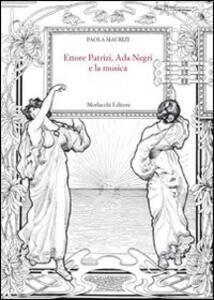 Ettore Patrizi, Alda Negri e la musica