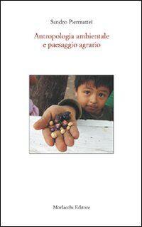 Antropologia ambientale e paesaggio agrario. Con CD-ROM