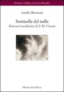 Sentinella del nulla. Itinerari meditativi di E. M. Cioran