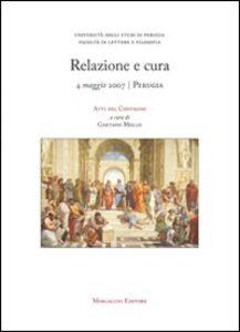 Relazione e cura. Atti del Convegno (Perugia, 4 maggio 2007)
