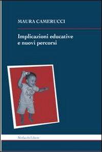 Implicazioni educative e nuovi percorsi