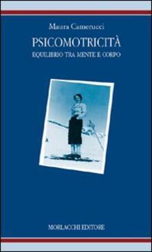 Psicomotricità: equilibrio tra mente e corpo. Identità e modelli educativi.pdf