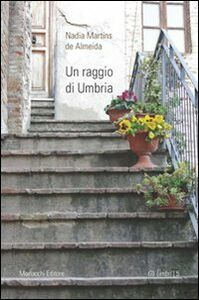 Un raggio di Umbria. Con DVD