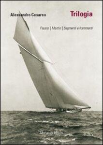Trilogia: Fausto-Martin-Segmenti e frammenti