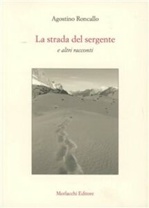 La strada del sergente e altri racconti. Con DVD