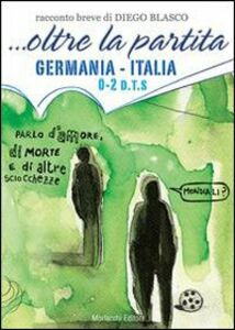 ... Oltre la partita. Germania-Italia