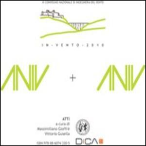 In vento 2010. Atti del 11° Convegno nazionale di ingegneria del vento. Con CD-ROM