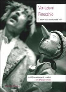 Variazioni Pinocchio. 7 letture sulla riscrittura del mito