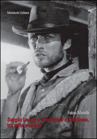 Sergio Leone e il western all'italiana, tra mito e storia