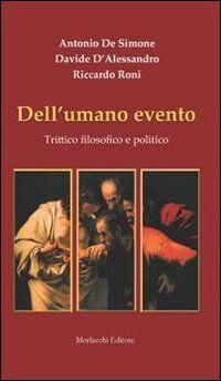 Dell'umano evento. Trittico filosofico e politico