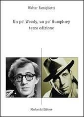 Un po' Woody, un po' Humphrey. Terza edizione