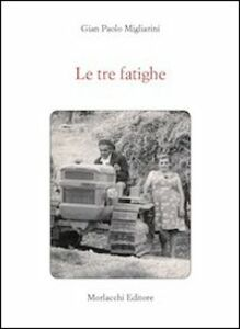 Le tre fatighe. Con CD Audio