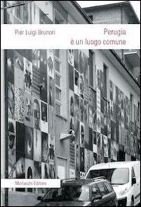 Perugia è un luogo comune