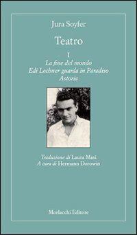 Teatro: La fine del mondo-Edi Lechner guarda in Paradiso-Astoria. Vol. 1