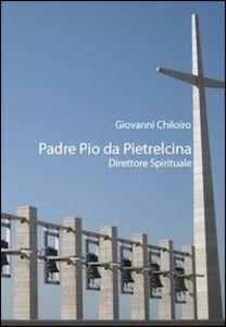 Padre Pio da Pietralcina. Direttore spirituale