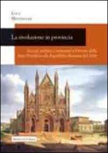 La rivoluzione in provincia. Società, politica e istruzione a Orvieto dallo Stato Pontificio alla Repubblica Romana del 1849