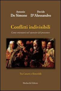 Conflitti indivisibili. Come orientarsi nel «pensier del presente». Tra Canetti e Sloterdijk
