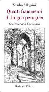 Quarti frammenti di lingua perugina. Con repertorio linguistico