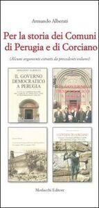 Per la storia dei comuni di Perugia e di Corciano. Alcuni argomenti estratti da precedenti volumi