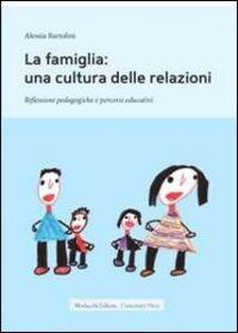 La famiglia. Una cultura delle relazioni