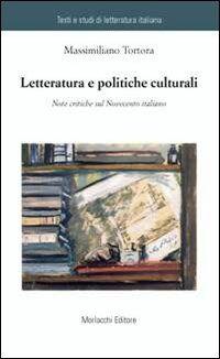 Letteratura e politiche culturali. Note critiche sul Novecento italiano