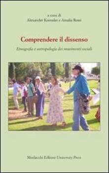 Comprendere il dissenso. Etnografia e antropologia dei movimenti sociali - copertina