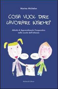 Cosa vuol dire lavorare insieme? Attività di apprendimento cooperativo nella scuola dell'infanzia