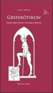 Griferotikòn. Parole e fatti d'amore a Perugia e dintorni